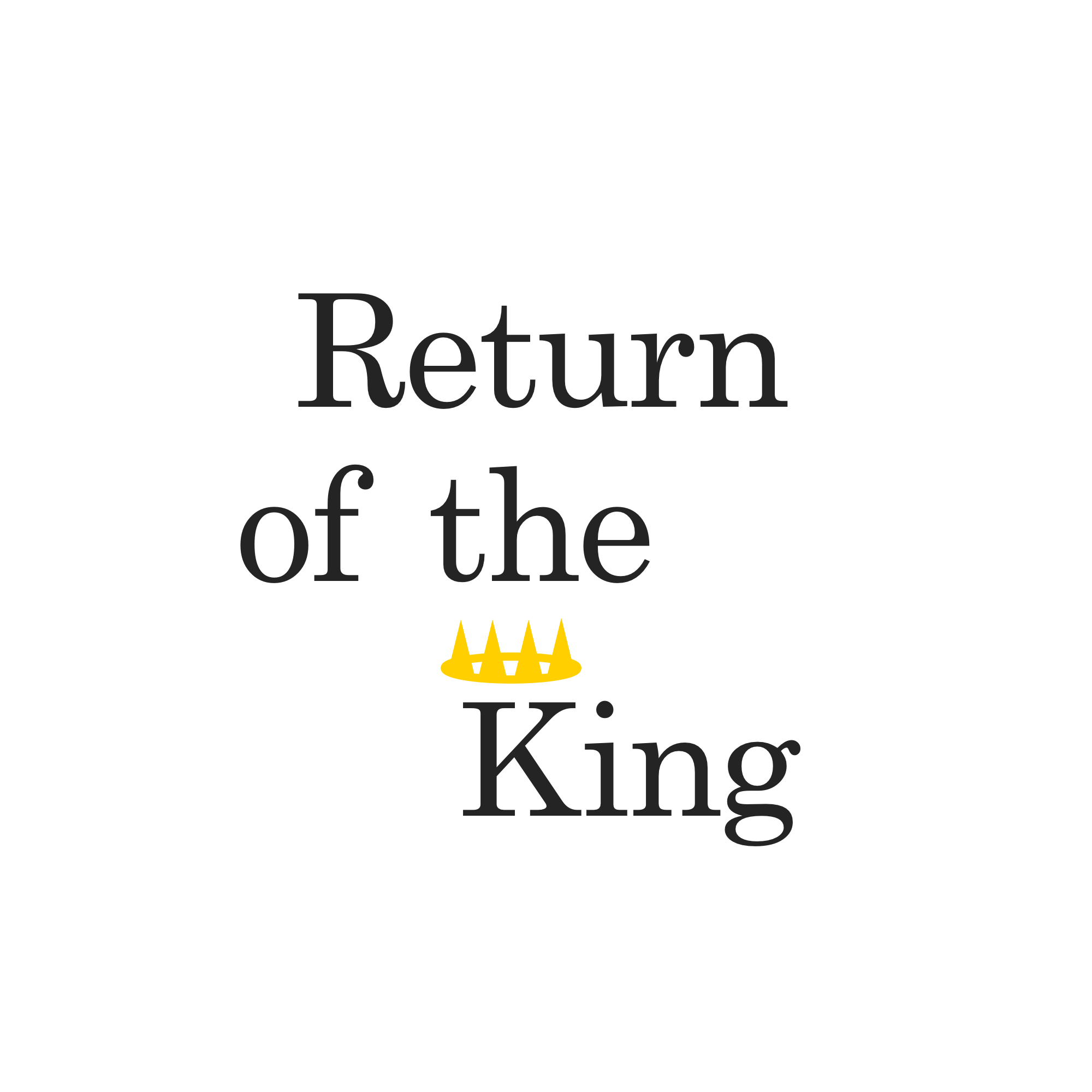 Return of the King: Authority